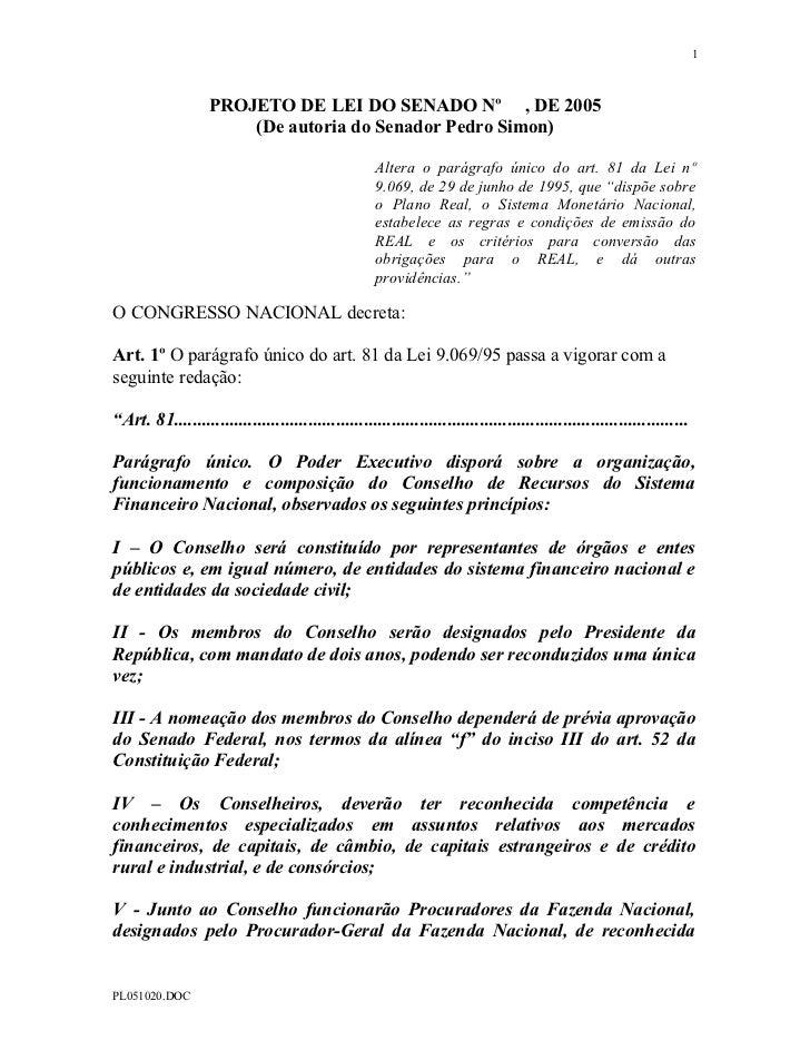 1                   PROJETO DE LEI DO SENADO Nº , DE 2005                       (De autoria do Senador Pedro Simon)       ...