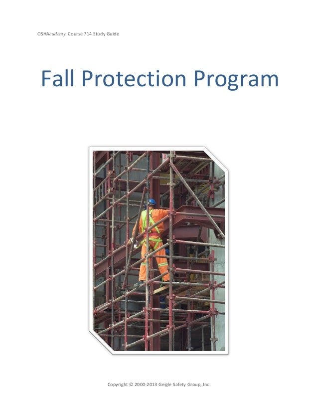 OSHAcademy Course 714 Study GuideCopyright © 2000-2013 Geigle Safety Group, Inc.Fall Protection Program
