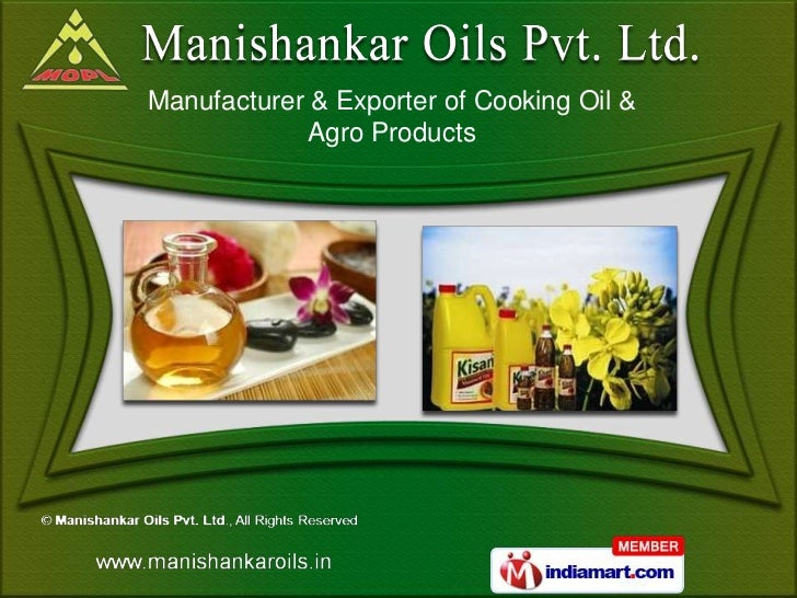 Manufacturer & Exporter of Cooking Oil &             Agro Products