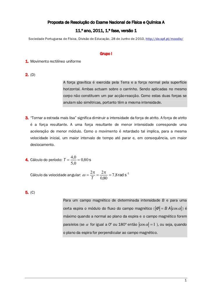 Proposta de Resolução do Exame Nacional de Física e Química A                               11.º ano, 2011, 1.ª fase, vers...