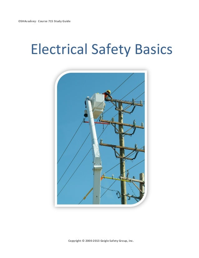 OSHAcademy Course 715 Study GuideCopyright © 2000-2013 Geigle Safety Group, Inc.Electrical Safety Basics