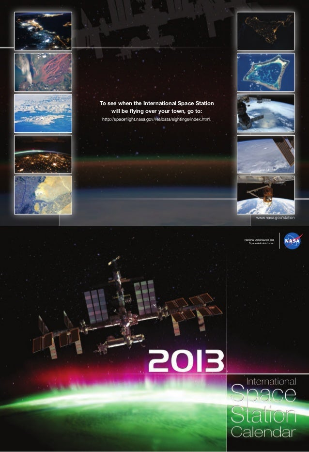 To see when the International Space Station    will be flying over your town, go to:http://spaceflight.nasa.gov/realdata/s...