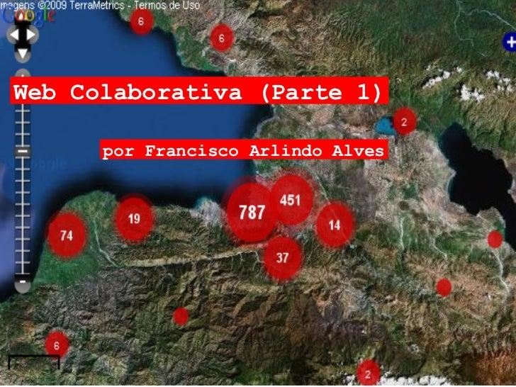 por Francisco Arlindo Alves Web Colaborativa (Parte 1)