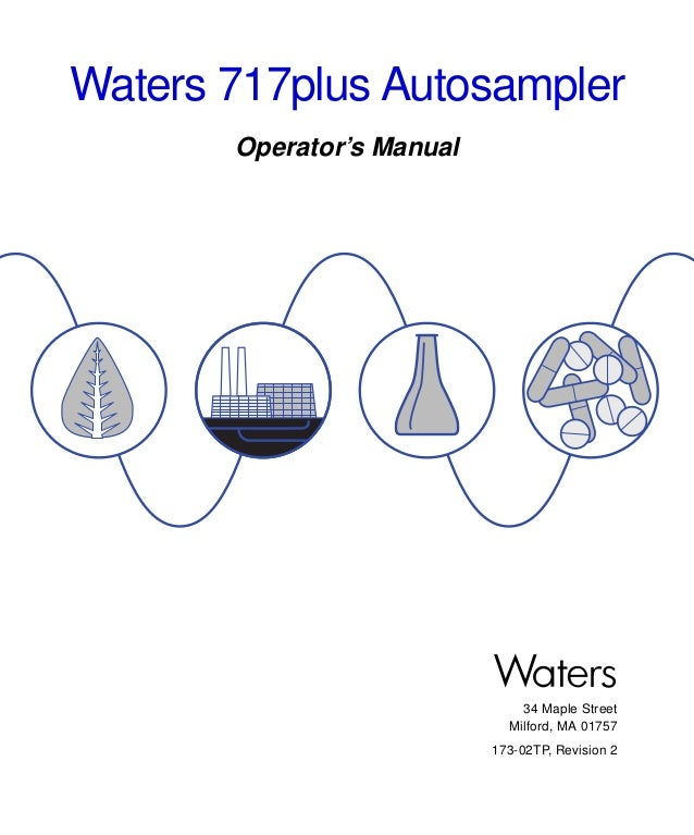 Waters 717plus Autosampler Operator's Manual  34 Maple Street Milford, MA 01757 173-02TP, Revision 2