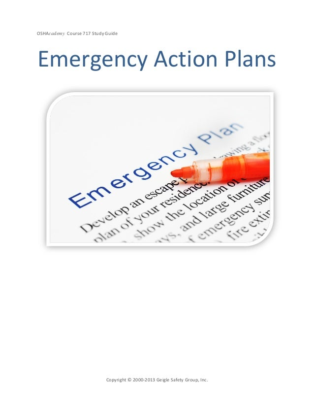 OSHAcademy Course 717 Study GuideCopyright © 2000-2013 Geigle Safety Group, Inc.Emergency Action Plans