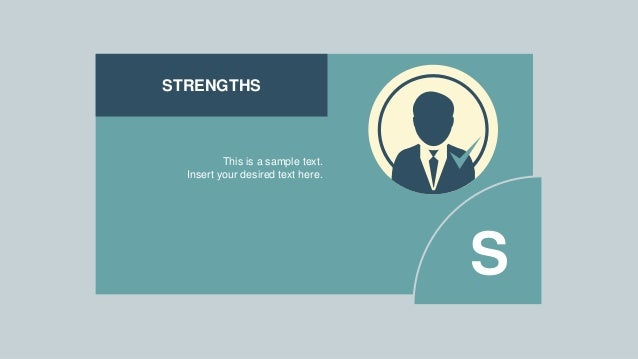 STRENGTHS This is a sample text. Insert your desired text here. S