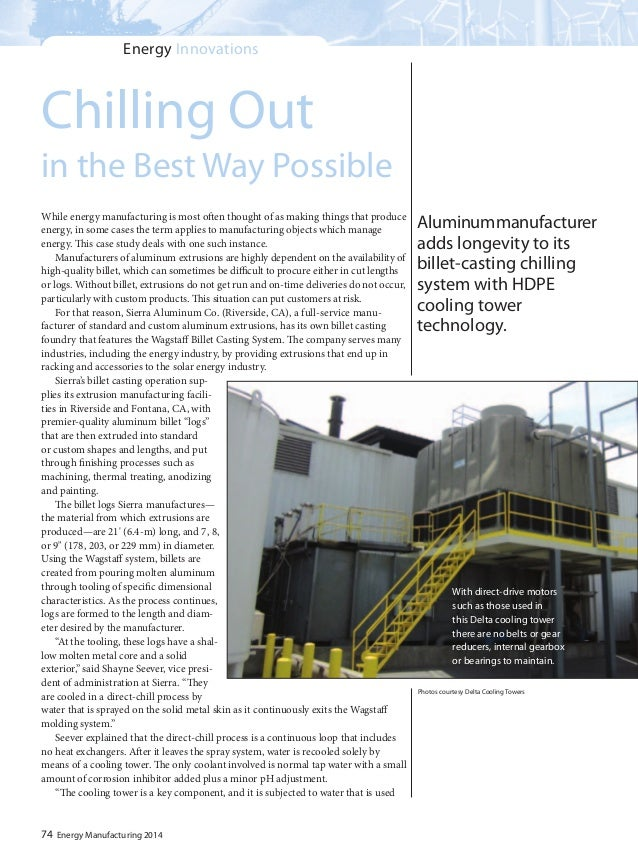 74 Energy Manufacturing 2014 Chilling Out in the Best Way Possible While energy manufacturing is most often thought of as ...