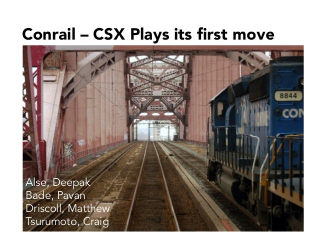 the acquisition of consolidated rail corporation b Case harvard: the acquisition of consolidated rail corporation (a) conrail case study 1 why does csx want to buy conrail why can csx justify paying a premium to acquire conrail 2 why would the surface transportation board (stb) likely approve the merger (ie, why might the stb not be too concerned about the impact the merger will have on.