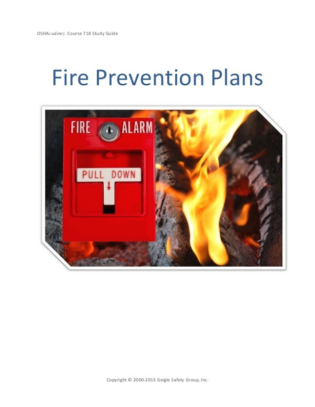 OSHAcademy Course 718 Study GuideCopyright © 2000-2013 Geigle Safety Group, Inc.Fire Prevention Plans