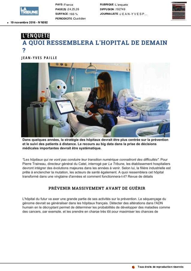 L'ENQUETE A QUOI RESSEMBLERA L'HOPITAL DE DEMAIN ? JEAN-YVES PAILLE Dans quelques années, la stratégie des hôpitaux devrai...