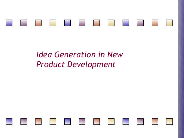 Idea Generation in New Product Development