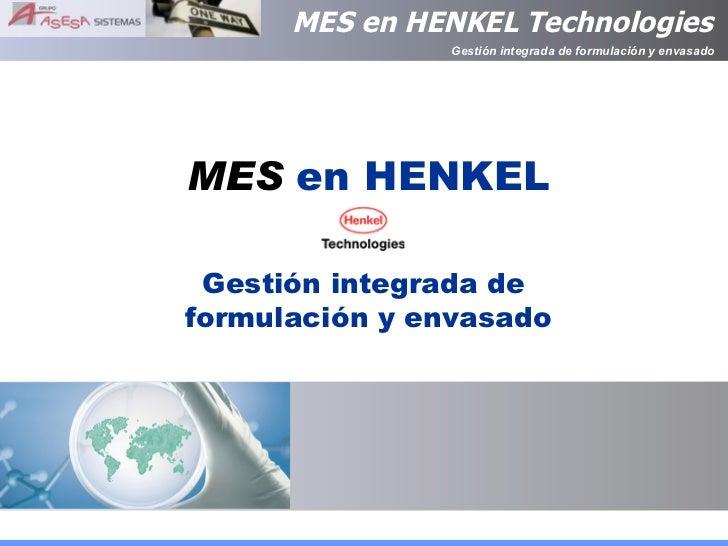 MES  en HENKEL Gestión integrada de  formulación y envasado