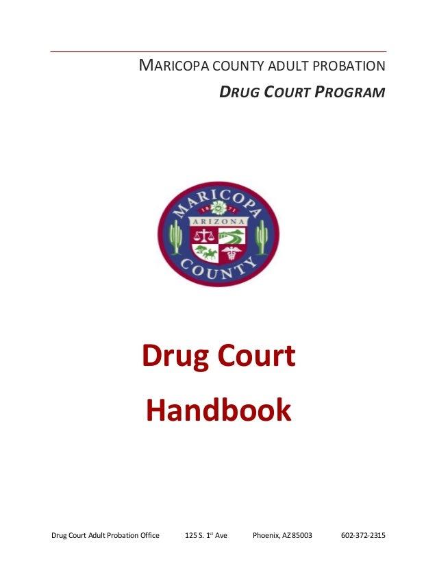 Drug Court Adult Probation Office 125 S. 1st Ave Phoenix, AZ 85003 602- ...