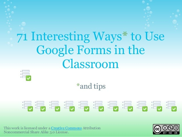 71 Interesting Ways* to Use           Google Forms in the                Classroom                                        ...