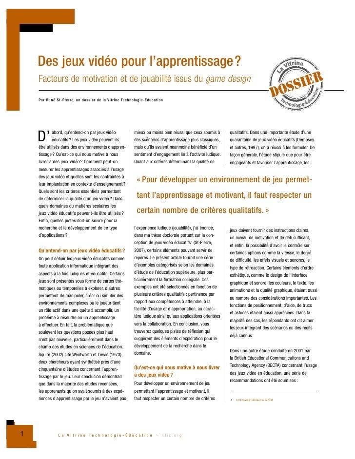 Des jeux vidéo pour l'apprentissage?     Facteurs de motivation et de jouabilité issus du game design     Par René St-Pier...