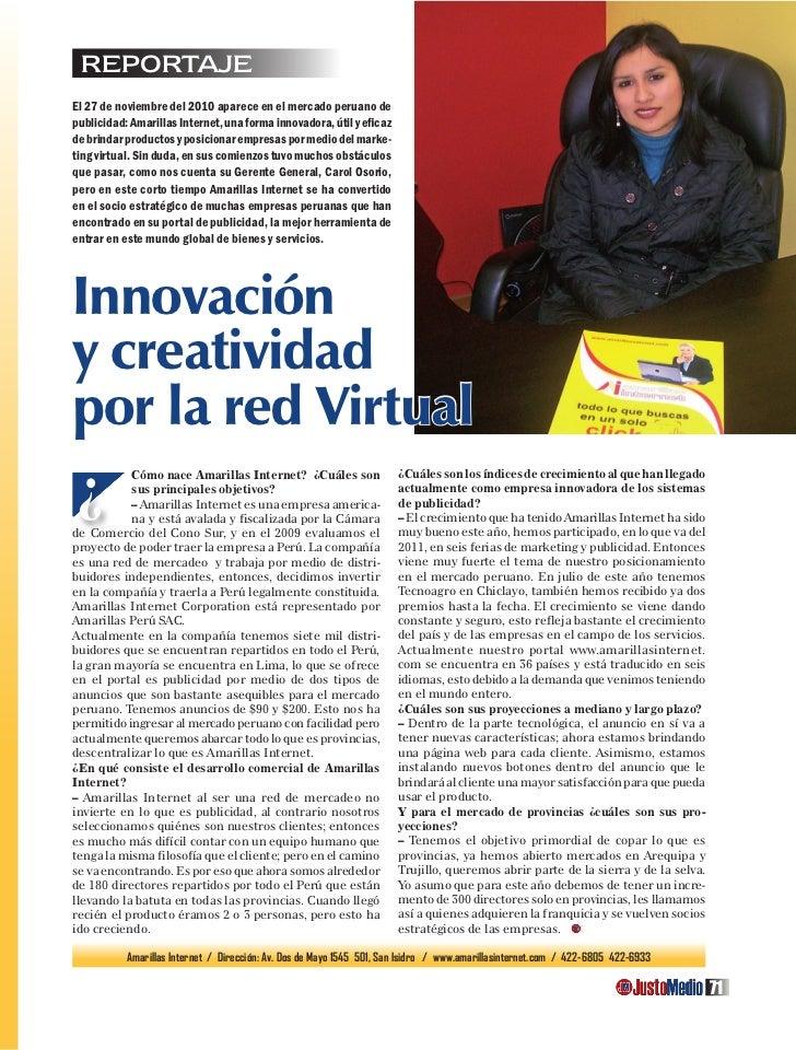 reportajeEl 27 de noviembre del 2010 aparece en el mercado peruano depublicidad: AmarillasCarol Osorio Gerenteútil y efica...