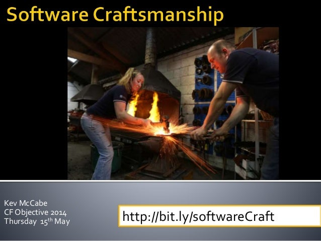 Kev McCabe CF Objective 2014 Thursday 15th May http://bit.ly/softwareCraft