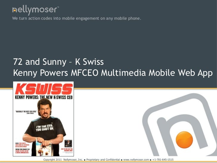 TMWe turn action codes into mobile engagement on any mobile phone.72 and Sunny – K SwissKenny Powers MFCEO Multimedia Mobi...