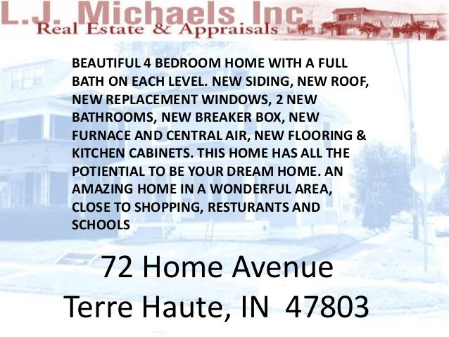 72 Home Avenue Terre Haute, IN 47803 BEAUTIFUL 4 BEDROOM HOME WITH A FULL BATH ON EACH LEVEL. NEW SIDING, NEW ROOF, NEW RE...