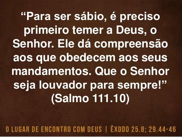 """""""O Senhor disse a Moisés: eu escolhi Bezalel, filho de Uri e neto de Hur, da tribo de Judá, e o enchi com o meu Espírito. ..."""