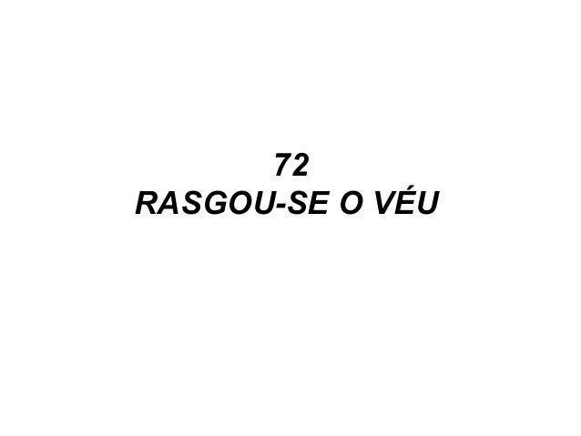 72 RASGOU-SE O VÉU