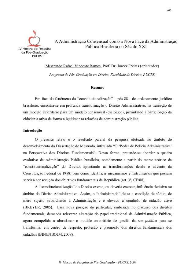 IV Mostra de Pesquisa da Pós-Graduação – PUCRS, 2009 IV Mostra de Pesquisa da Pós-Graduação PUCRS A Administração Consensu...