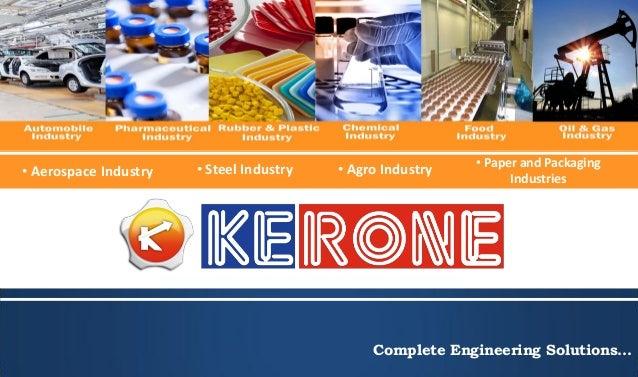 • Steel Industry • Paper and Packaging Industries • Aerospace Industry • Agro Industry Complete Engineering Solutions…