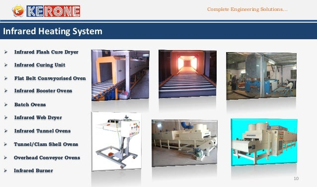 Complete Engineering Solutions… 10 Infrared Heating System  Infrared Flash Cure Dryer  Flat Belt Conveyorised Oven  Inf...