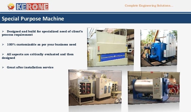 Complete Engineering Solutions… Special Purpose Machine  Designed and build for specialized need of client's process requ...