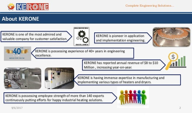 Complete Engineering Solutions… About KERONE 9/6/2017 2 KERONE is possessing experience of 40+ years in engineering excell...