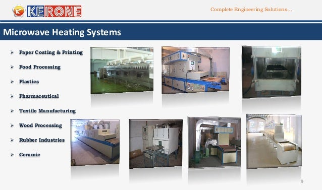 Complete Engineering Solutions… 9 Microwave Heating Systems  Paper Coating & Printing  Plastics  Pharmaceutical  Food ...