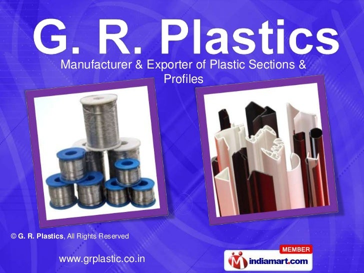 Manufacturer & Exporter of Plastic Sections &                                Profiles© G. R. Plastics, All Rights Reserved...