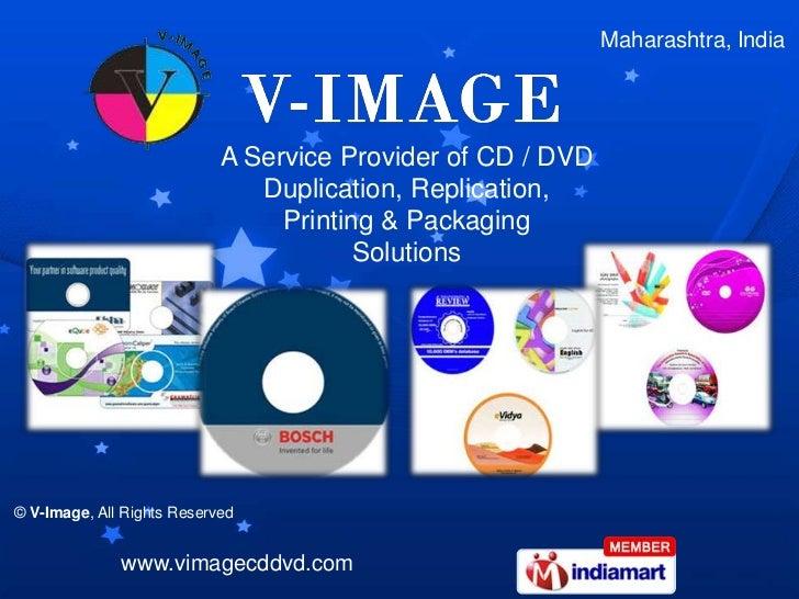 Maharashtra, India                            A Service Provider of CD / DVD                               Duplication, Re...
