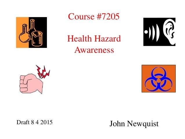 John NewquistDraft 8 4 2015 Course #7205 Health Hazard Awareness