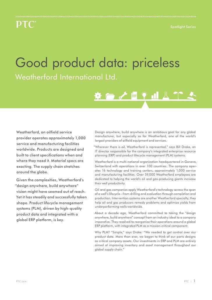 Spotlight SeriesGood product data: pricelessWeatherford International Ltd.Weatherford, an oilfield service              De...