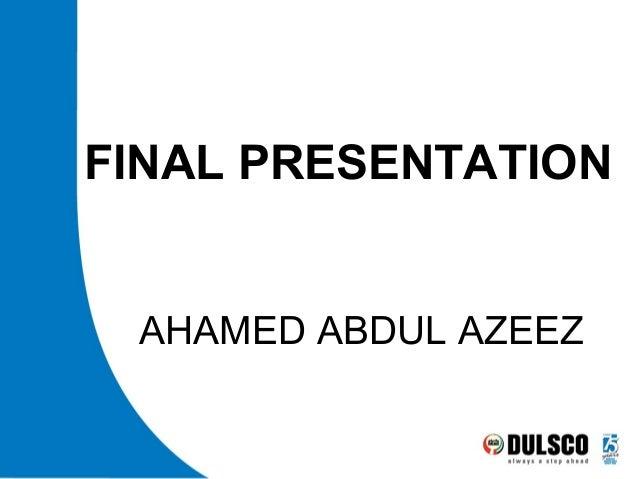 AHAMED ABDUL AZEEZ FINAL PRESENTATION