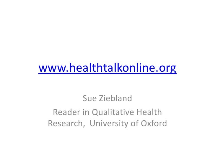 www.healthtalkonline.org<br />Sue Ziebland<br />Reader in Qualitative Health Research,  University of Oxford<br />
