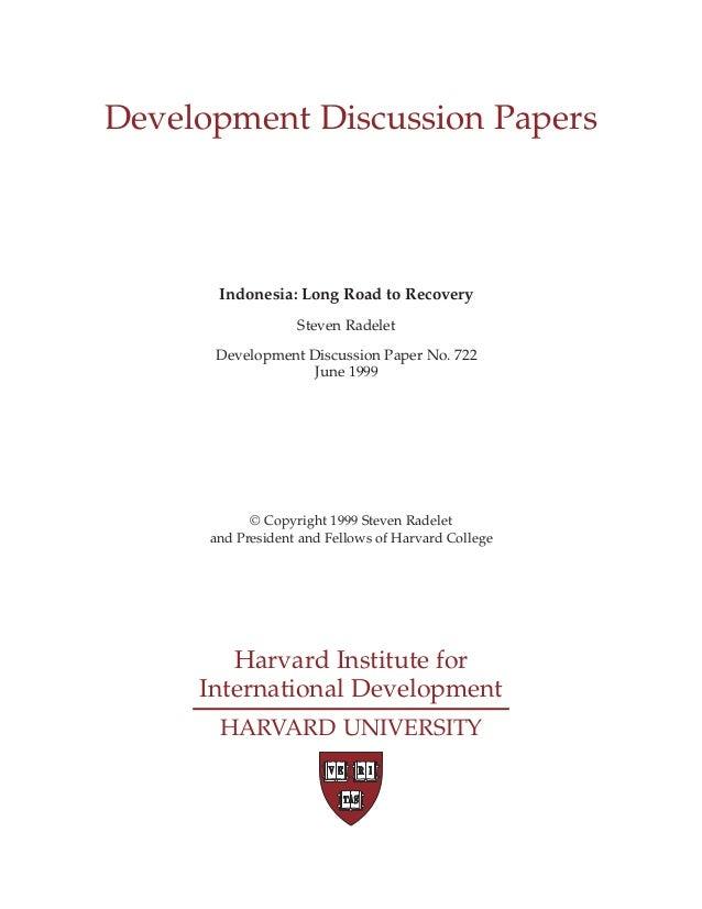Harvard Institute for International Development HARVARD UNIVERSITY Indonesia: Long Road to Recovery Steven Radelet Develop...