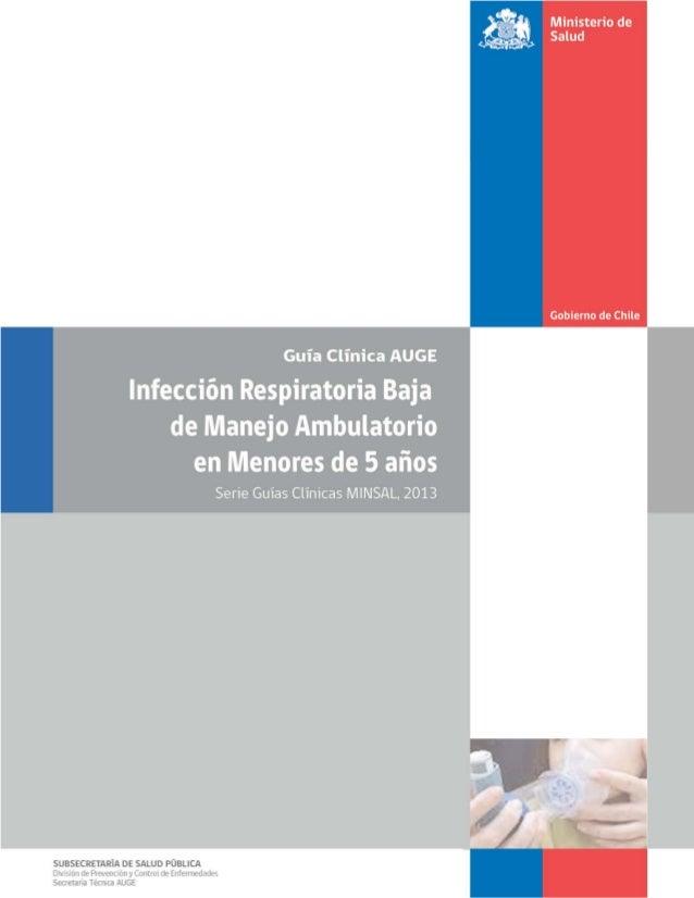 2 GPCInfecciónRespiratoriaAgudaBajadeManejoAmbulatorioenmenoresde5años,2013–MinisteriodeSalud Ministerio de Salud. Guía Cl...