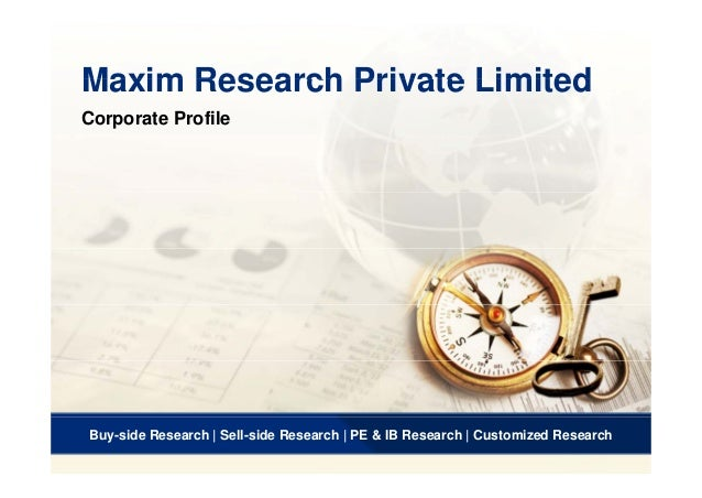 Maxim Research Private LimitedMaxim Research Private Limited Corporate Profile 1 Buy-side Research | Sell-side Research | ...