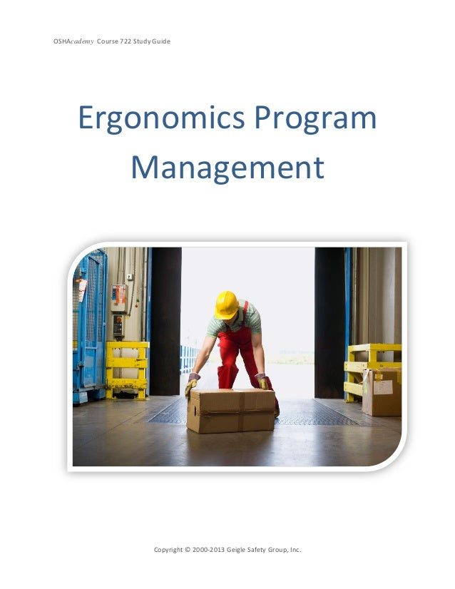 OSHAcademy Course 722 Study GuideCopyright © 2000-2013 Geigle Safety Group, Inc.Ergonomics ProgramManagement