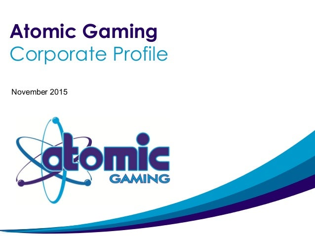 Atomic Gaming Corporate Profile November 2015