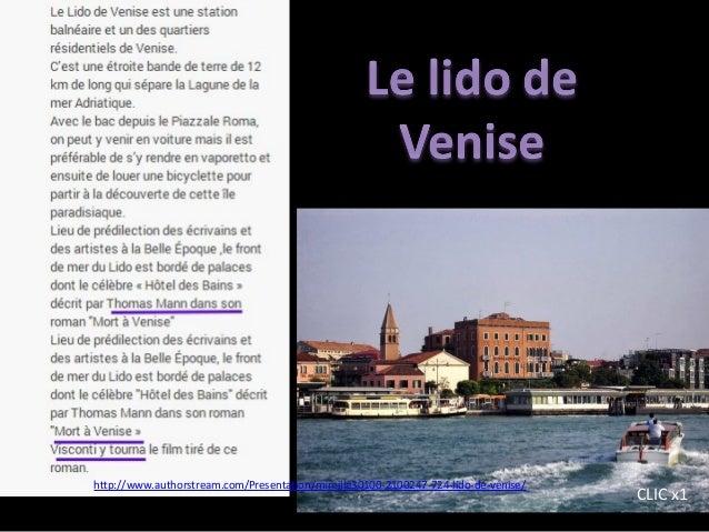 CLIC x1 http://www.authorstream.com/Presentation/mireille30100-2100247-724-lido-de-venise/