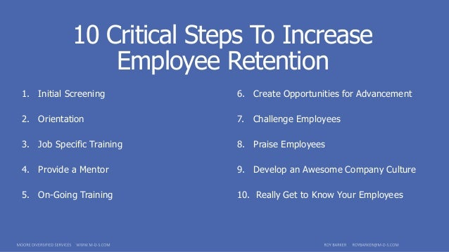 training managers to improve employee retention Companies also need to retain key employees who will follow technical, training, or other tracks in their careers to improve employee retention and morale, it's best to focus on identifying potential managers and other key employees then businesses might prosper if they develop leadership training.