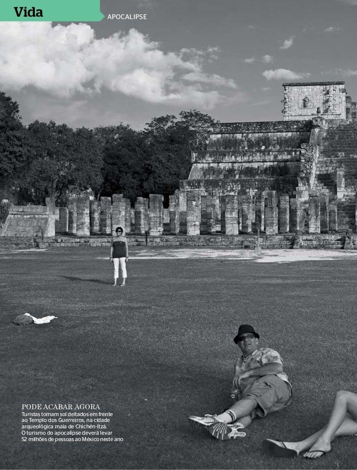 Vida                               apocalipse pode acabar agora Turistas tomam sol deitados em frente ao Templo dos Guerre...