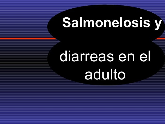 Salmonelosis ydiarreas en el    adulto
