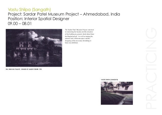 PRACTICING Vastu Shilpa (Sangath) Project: Sardar Patel Museum Project – Ahmedabad, India Position: Interior Spatial Desig...