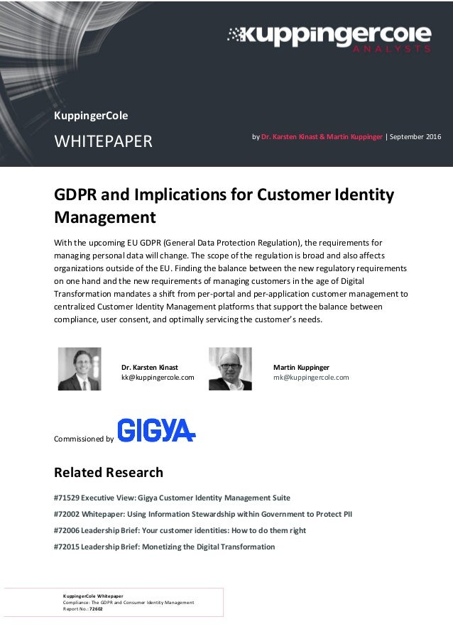 KuppingerCole Whitepaper Compliance: The GDPR and Consumer Identity Management Report No.: 72602 GDPR and Implications for...