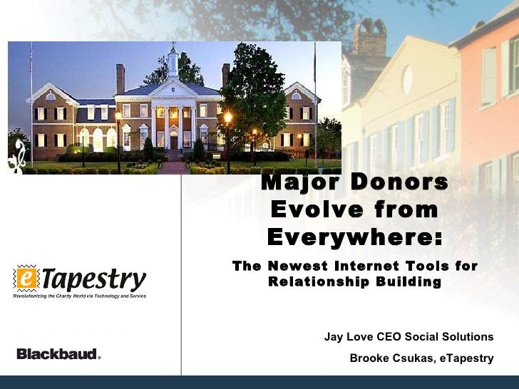 Major Donors Evolve from Everywhere: The Newest Internet Tools for Relationship Building