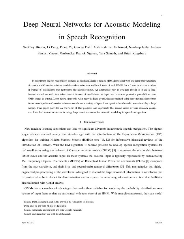 1 Deep Neural Networks for Acoustic Modeling in Speech Recognition Geoffrey Hinton, Li Deng, Dong Yu, George Dahl, Abdel-r...